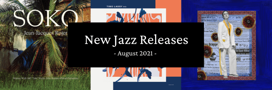 New Jazz Releases August 2021