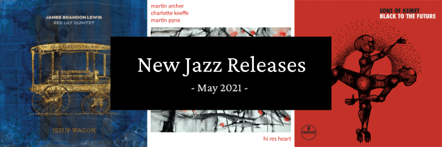 New Jazz Releases May 2021
