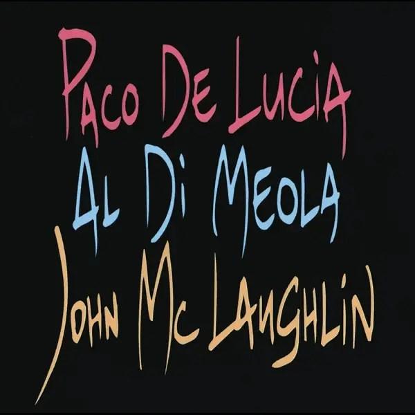 Paco De Lucía, Al Di Meola, John McLaughlin - The Guitar Trio