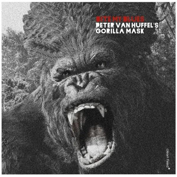 Peter Van Huffel's Gorilla Mask - Bite My Blues