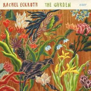 Rachel Eckroth - The Garden