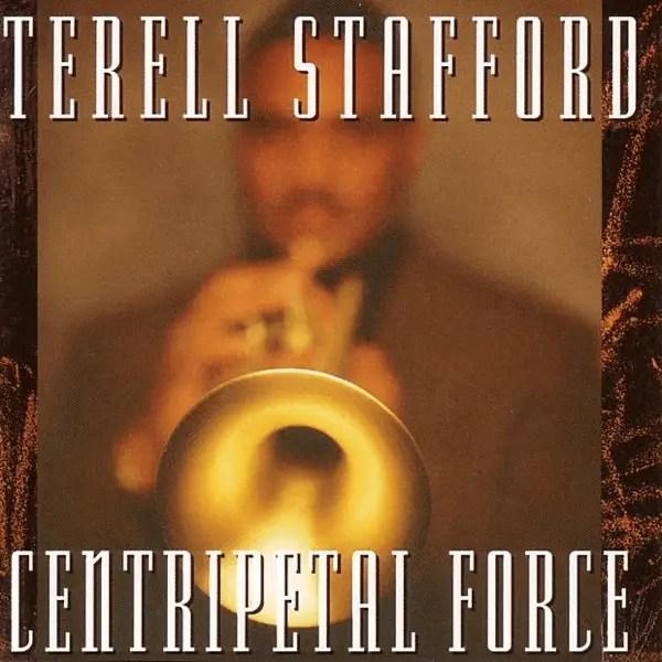 Terell Stafford - Centripetal Force