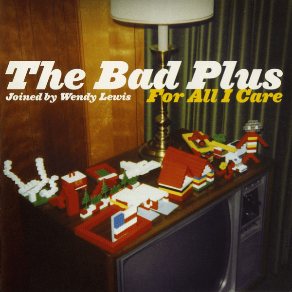 The Bad Plus Joined By Wendy Lewi - For All I Care