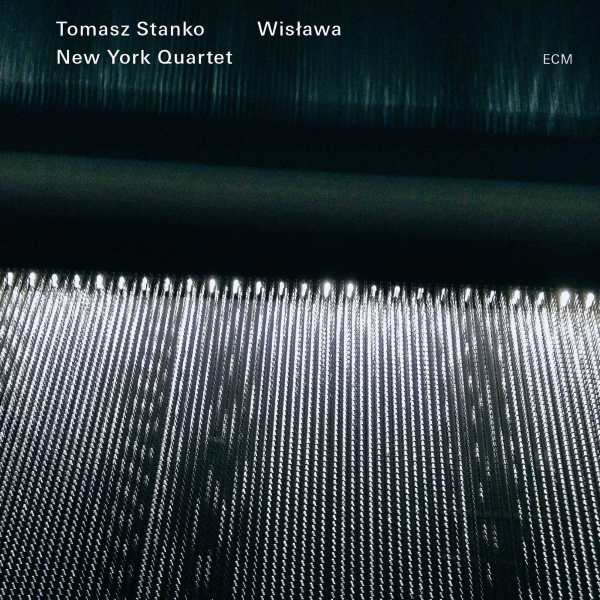 Tomasz Stanko New York Quartet Wisława