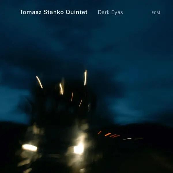 Tomasz Stanko Quintet - Dark Eyes