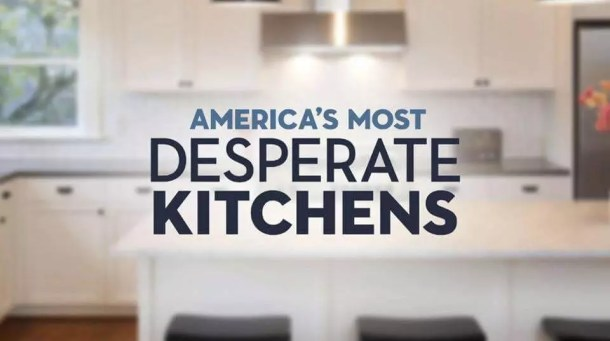 America's Most Desperate Kitchens