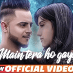 Main Tera Ho Gaya artwork