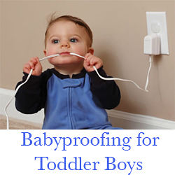 Babyproofing for toddler boys