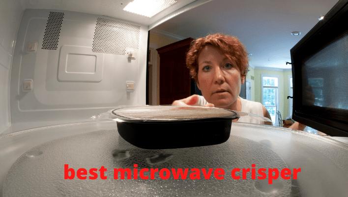 best microwave crisper