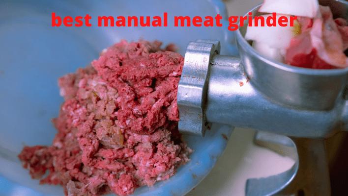 best manual meat grinder