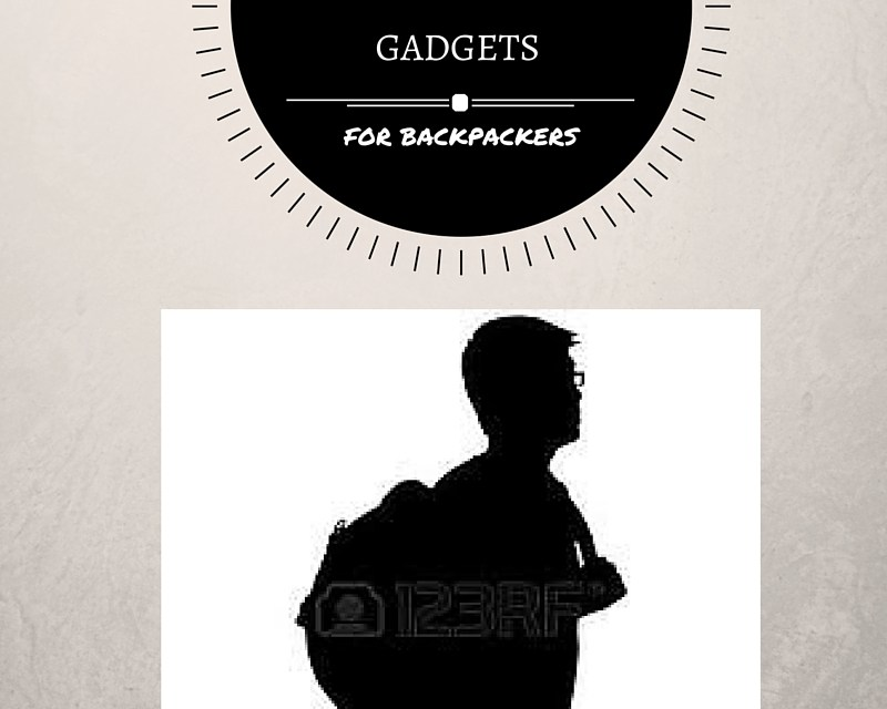 6 Essential Gadgets for Backpackers