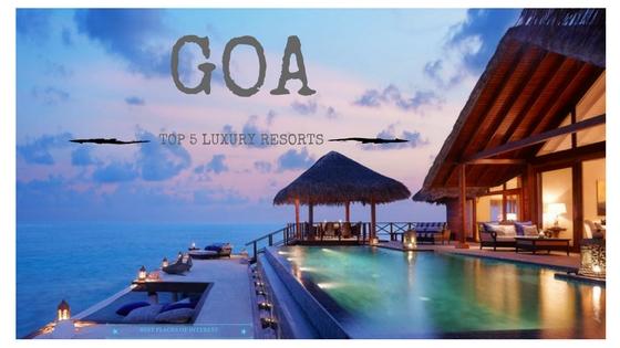 Goa's Top 5 Luxury Resorts to Stay