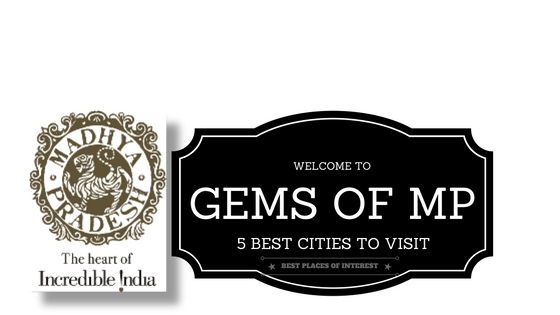Gems of Madhya Pradesh: 5 Best Cities to Visit