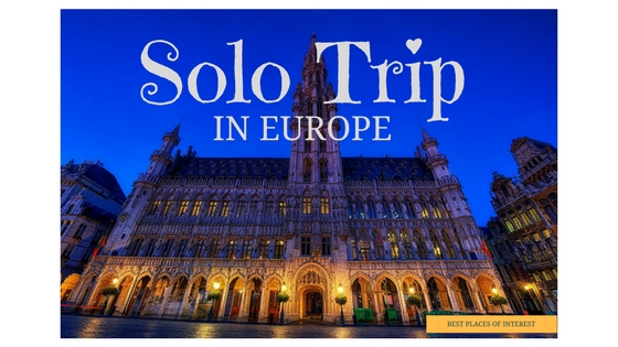 Five Factors Why You Will Enjoy Your Solo Trip in Europe