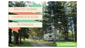 Breath-taking campsites in Canada