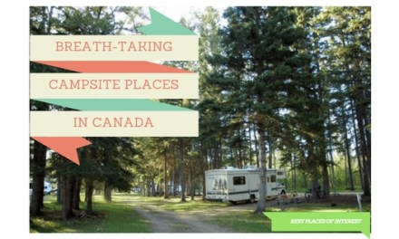 Breath-taking Campsite Places in Canada You need to Visit this summer