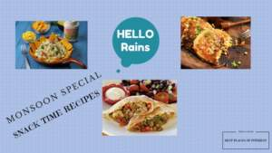 Monsoon Special -snack time recipes