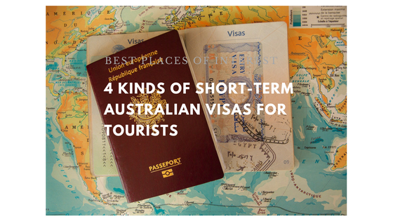 4 Kinds Of Short-Term Australian Visas For Tourists