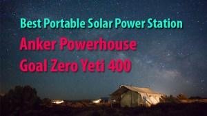 Anker PowerHouse Vs Goal Zero Yeti 400