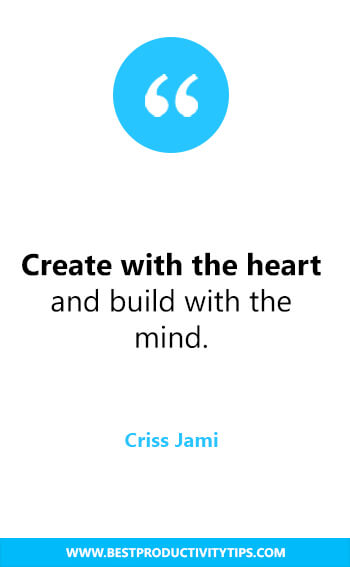 CREATE WITH THE HEART; BUILD WITH THE MIND. - CRISS JAMI | productitivity quotes | time management quotes| Motivational quotes for success | Passion quotes | Motivational Quotes | Procrastination quotes | motivational quotes for life |procrastination quotes no excuses #success #quotes #inspirational #inspired #quotesoftheday #instaquote #productivitytips #productivityquotes #quotestoliveby #wisdom #timemanagement #inspirationalquotes #motivational #productivity