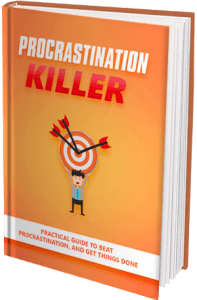 Download your FREE copy of the eBook Procrastination Killer teaching you how to stop procrastination for good, and reach your goals.