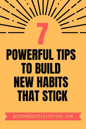 How to build healthy habits that sticks. In this post, I'm going to share 7 powerful tips to to build healthy habits to be more productive in your life. | how to build new habits | how to build healthy habits | how to build good habits |  james clear habit |  how to create habits tips