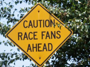 Cautions Sign:  Race Fans Ahead!