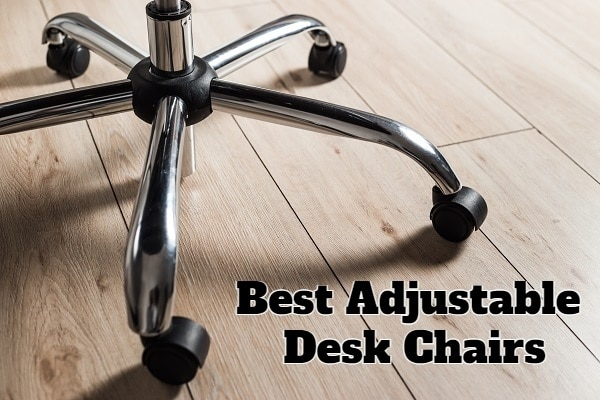 The Best Adjustable Desk Chairs That You Can Have