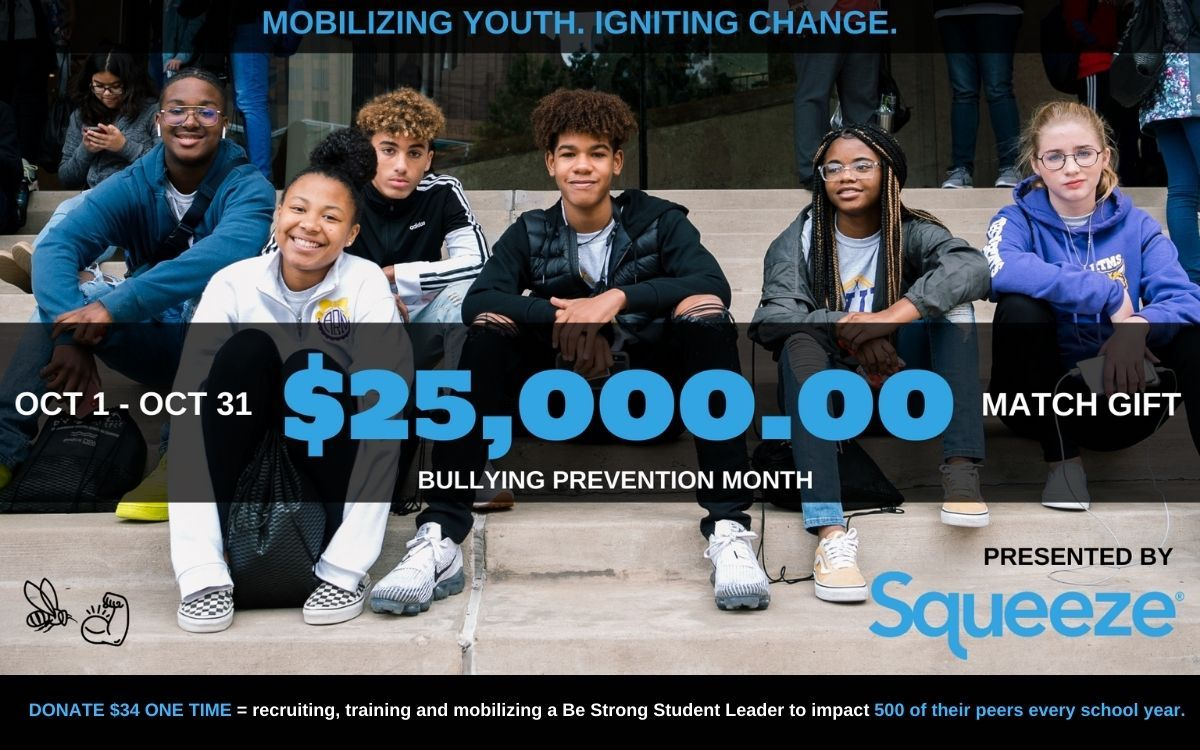 Squeeze.COM Supports Be Strong With $25,000 Match Giving Fundraiser for Bullying Prevention Month » Be Strong