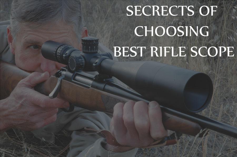 Secrets Of Choosing Best Rifle Scope Best Scope Guide
