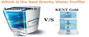 Which is the Best Gravity Water Purifier :Kent Gold Or Aquasure Amrit