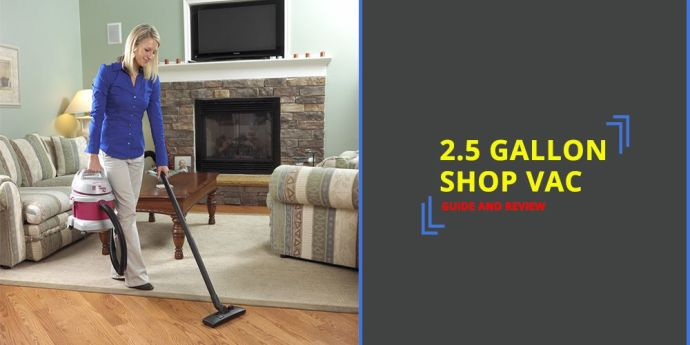 2.5 Gallon Shop Vac - Guide and Review