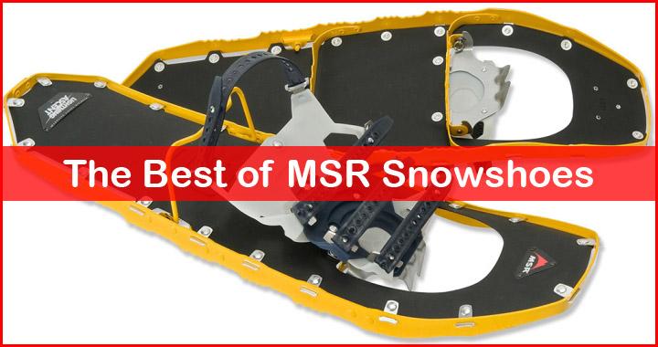 Best MSR Snowshoes