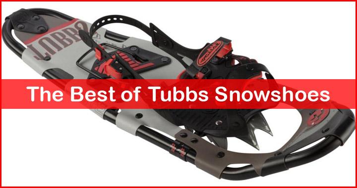 Best Tubbs Snowshoes