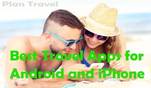 Best Travel Apps for Android and iPhone 2018 to Plan Travel
