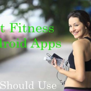 Top Best Fitness Apps for Android 2018