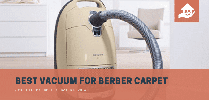 Best Vacuum For Berber Carpet / Wool Loop Carpet – Reviews