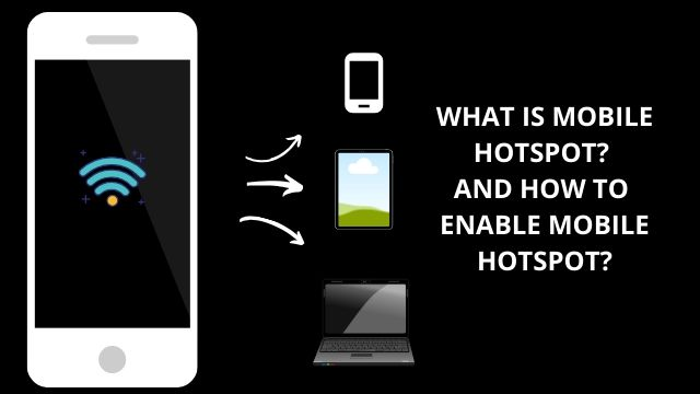 what-is-mobile-hotspot-and-how-to-enable-mobile-hotspot
