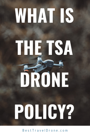 TSA Drone Policy - what is it_