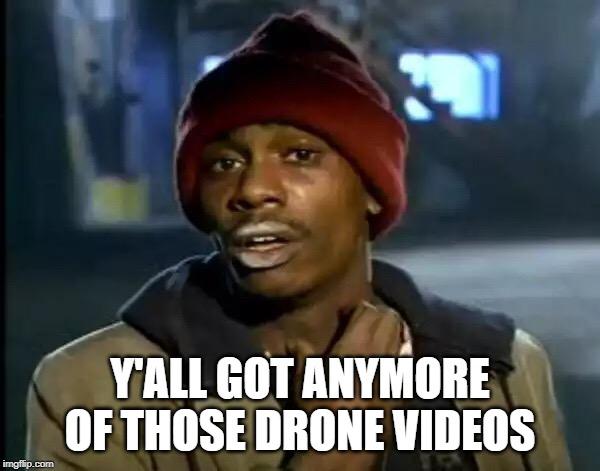 Drone Videos - Drone Memes