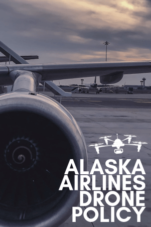 The Alaska Airlines Drone Policy