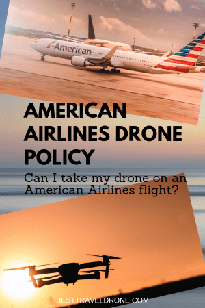 The American Airlines Drone Policy can I take my drone on an American Airlines flight_