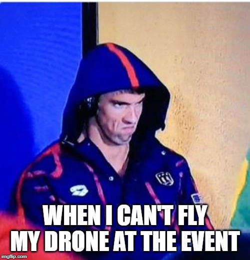 When I can't fly my drone meme