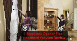 Black and Decker Flex Handheld Vacuum Review