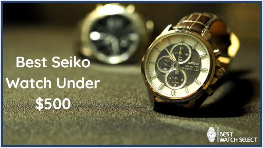 best seiko watch under 500