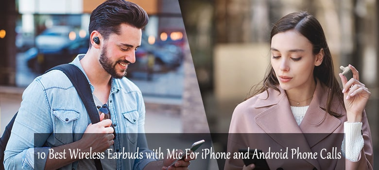 10 Best Wireless Earbuds With Mic For Making Phone Calls In 2020