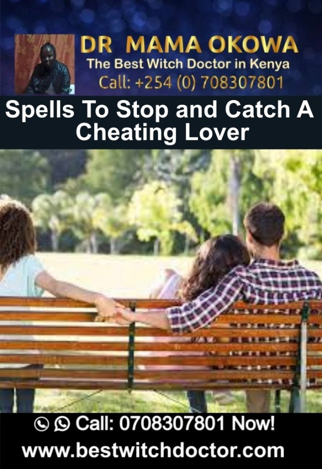 Spells To Stop and Catch A Cheating Lover