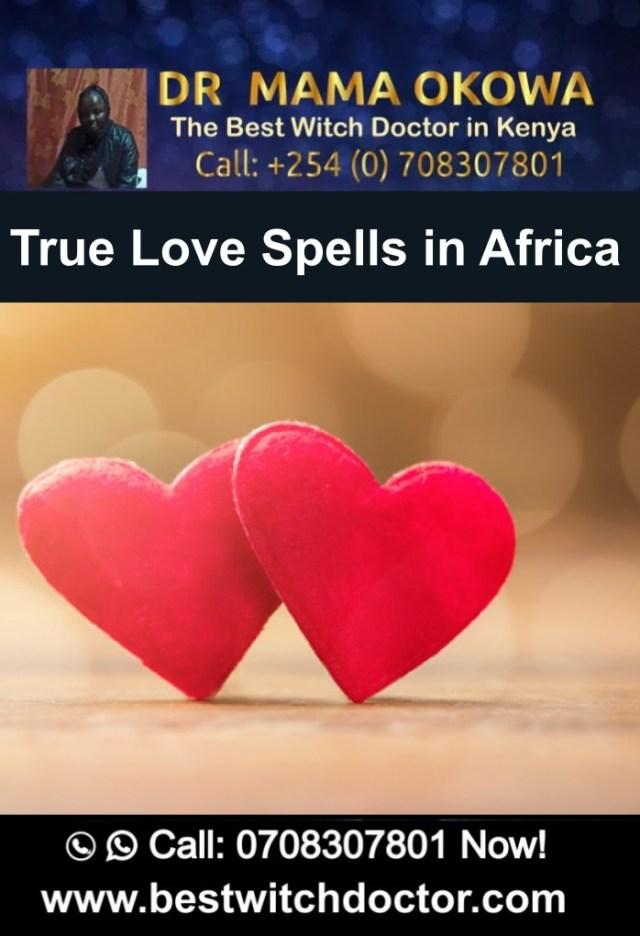 True Love Spells in Africa by Dr. Mama Okowa