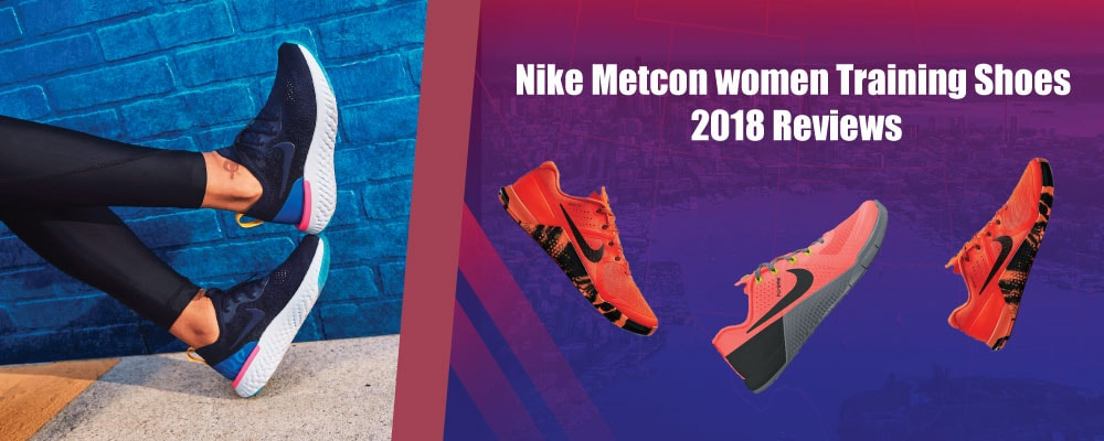 Nike Metcon women Training Shoes Reviews 2018