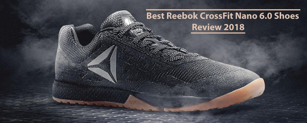 Best Reebok CrossFit Nano 6.0 Shoes Review 2019